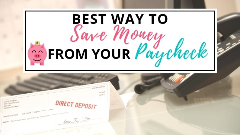 best way to save money from your paycheck