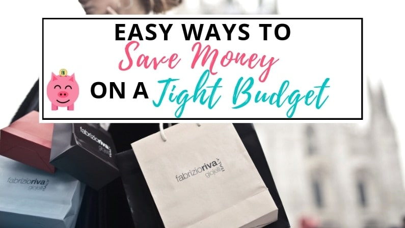 easy ways to save money on a tight budget