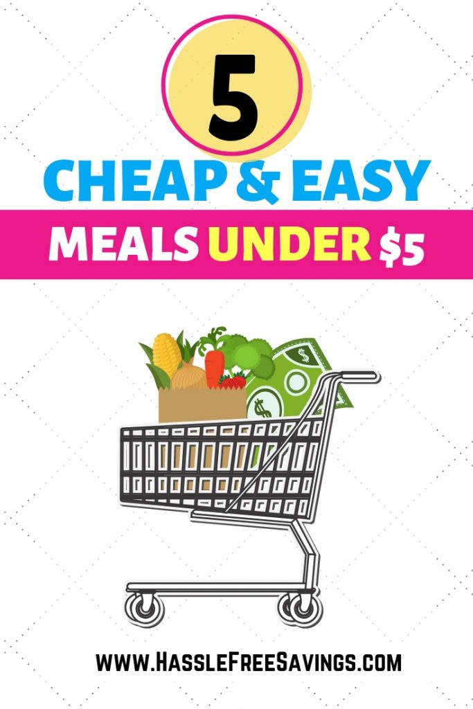 5 cheap and easy meals under five dollars