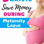 5 ways to save money during maternity leave