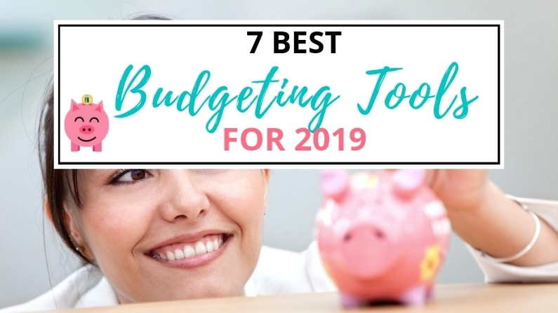 7 Best Budgeting Tools for 2019