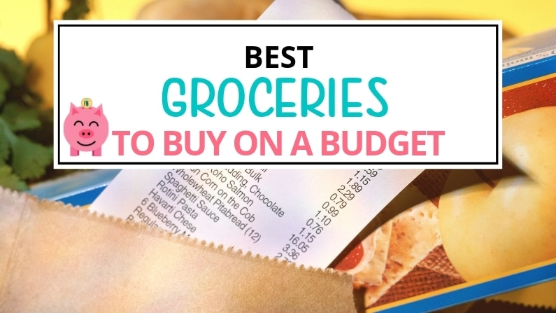 13 Best Groceries to Buy on a Cash Budget