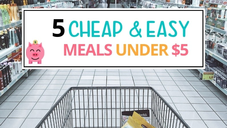 5 cheap and easy meals under 5