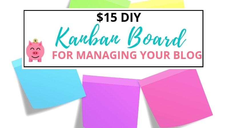 DIY $15 Kanban Board for Managing Your Blog