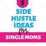 pinterest image says 5 side hustle ideas for single moms