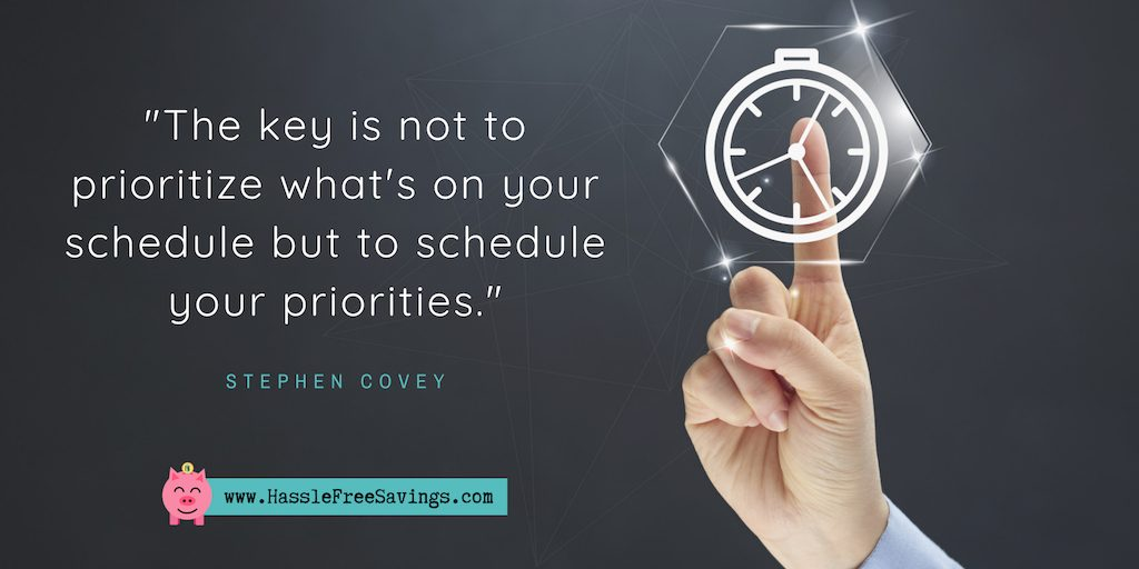 """The key is not to prioritize what's on your schedule but to schedule your priorities."" - Stephen Covey"