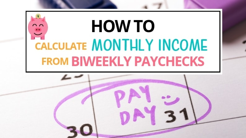 How To Calculate Monthly Income from BiWeekly Paycheck