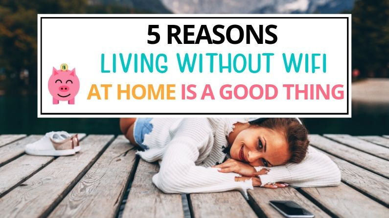5 Reasons Living Without Wifi At Home is a Good Thing