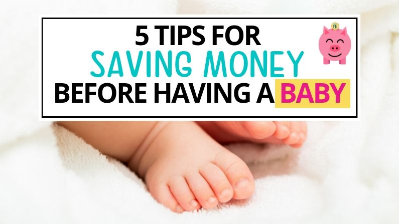 5 Tips for Saving Money Before Having a Baby