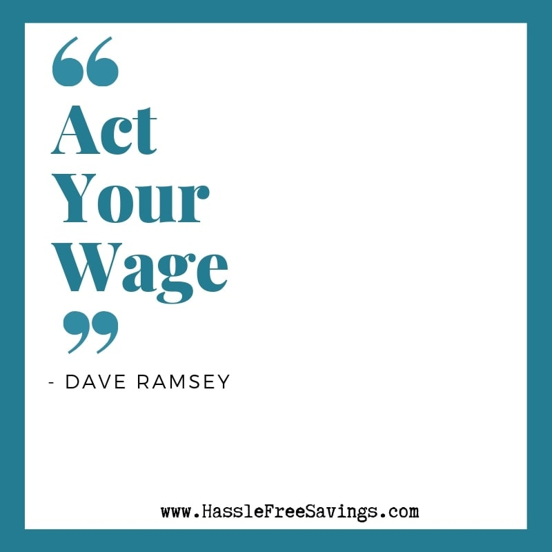 Act Your Wage - Dave Ramsey Quote