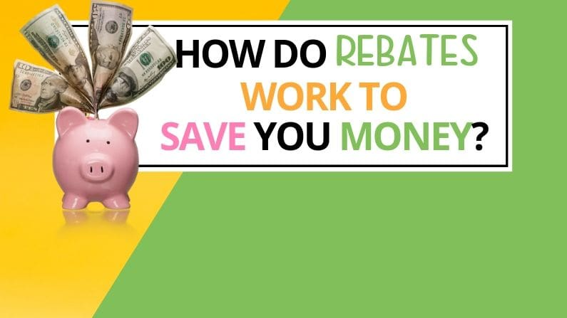 How Do Rebates Work To Save You Money?