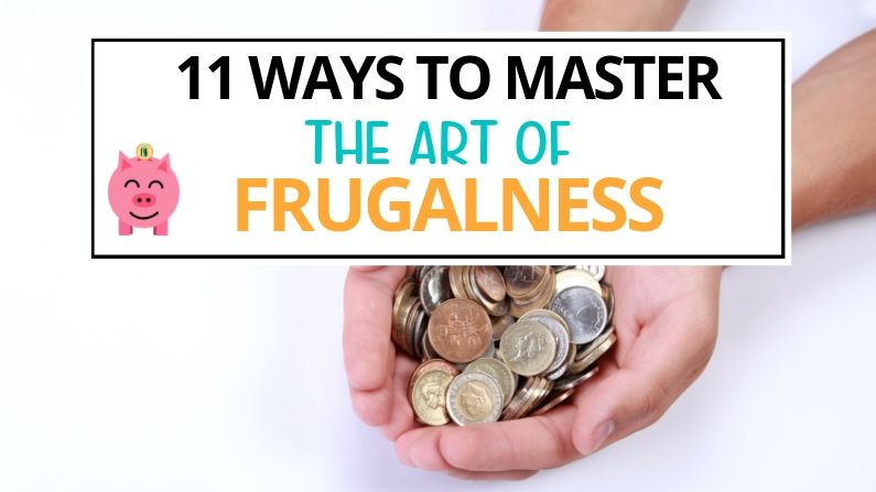 11 Ways to Master the Art of Frugalness