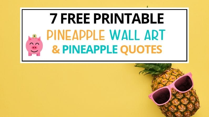 Be a Pineapple – 7 Free Printable Pineapple Quotes
