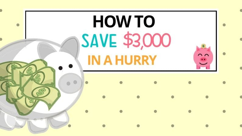 How to Save 3,000 In A Hurry
