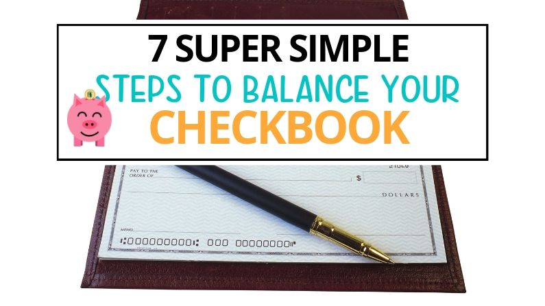 7 Super Simple Steps for Balancing Your Checkbook